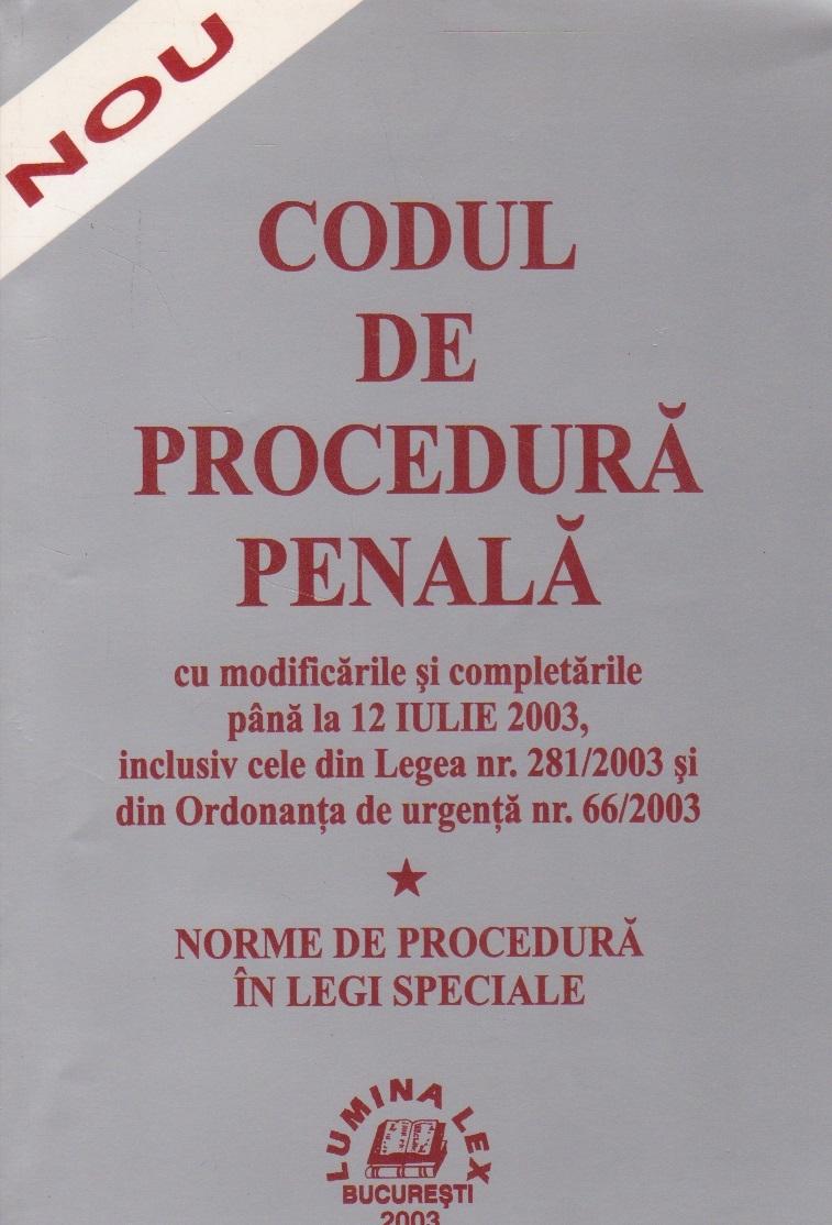 Codul de procedura penala cu modificarile si completarile pana la 12 iulie 2003