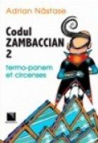 Codul Zambaccian 2. Termo-panem et circenses