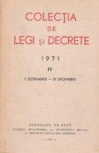 Colectia de legi si decrete, 1971, IV, 1 octombrie - 31 decembrie