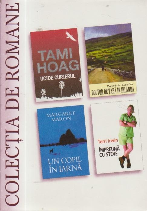 Colectia de romane - Ucide curierul. Doctor de tara in Irlanda. Un copil in iarna. Impreuna cu Steve