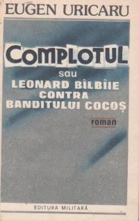 Complotul sau Leonard balbaie contra banditului Cocos