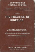 Comprehensive Chemical Kinetics - The Practice of Kinetics. The Theory of Kinetics. The Formation and Decay of Excited Species (3 Volumes)