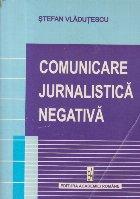 Comunicare jurnalistica negativa (Convictiune persuasiune