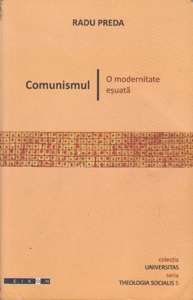 Comunismul - O modernitate esuata