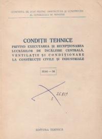 Conditii tehnice privind executarea si receptionarea lucrarilor de incalzire centrala, ventilatie si conditionare la constructii civile si industriale (32.01 - 56)