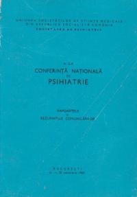 A II - a conferinta nationala de psihiatrie (Rapoartele si rezumatele comunicarilor)