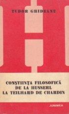 Constiinta filosofica de la Husserl la Teilhard de Chardin