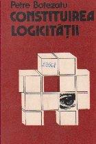 Constituirea logicitatii