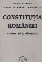 Constitutia Romaniei Comentata adnotata (Duculescu)