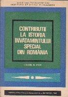 Contributii la Istoria Invatamintului Special din Romania - Culegere de studii