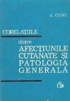 Corelatiile dintre afectiunile cutanate si patologia generala