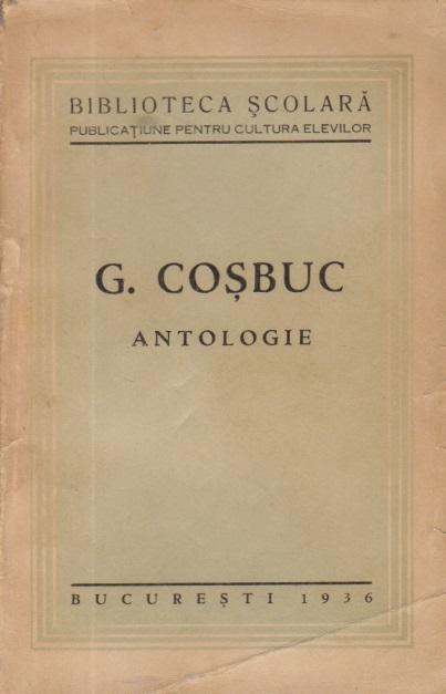 G. Cosbuc - Antologie (Editie 1936)