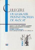 Culegere de legislatie privind profesia de avocat (Legea nr. 51/1995...)