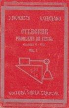 Culegere de probleme de fizica - Clasele VI-VIII, Volumul I