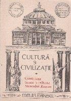 Cultura si civilizatie. Conferinte tinute la tribuna Ateneului Roman