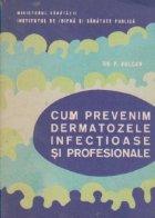 Cum prevenim dermatozele infectioase si profesionale