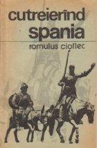Cutreierind Spania - Impresii de calatorie