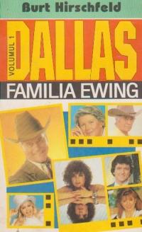Dallas, Volumul I - Familia Ewing