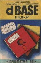dBASE II, III, III+, IV in 5 conversatii si ... 4 sinteze