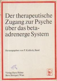 Der therapeutische Zugang zur Psyche uber das beta-adrenerge System
