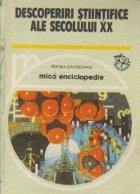 Descoperiri stiintifice ale secolului XX - Mica enciclopedie -