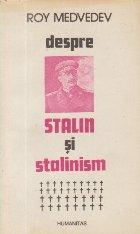Despre Stalin Stalinism Consemnari istorice