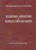 Dezvoltarea agriculturii in Republica Populara Romana