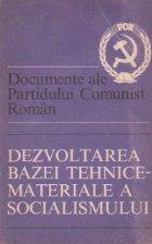 Dezvoltarea bazei tehnice-materiale a socialismului
