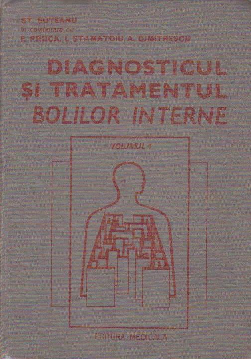 Diagnosticul si Tratamentul Bolilor Interne, Volumul I