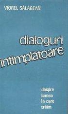 Dialoguri intimplatoare - Despre lumea in care traim