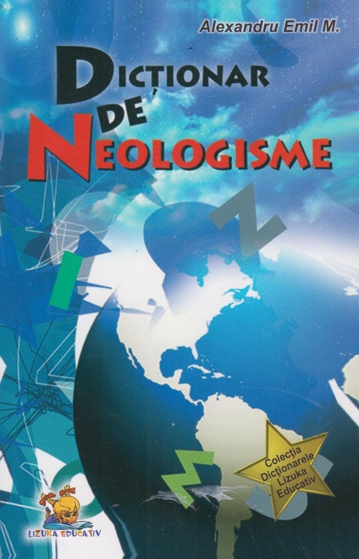 Dictionar de neologisme (Lizuka Educativ)
