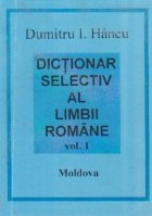 Dictionar selectiv al limbii romane, Volumele I si II