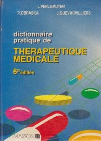 Dictionnaire pratique de Therapeutique Medicale, 6e edition