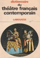 Dictionnaire du theatre francais contemporain