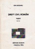 Drept civil roman Tratat Volumul