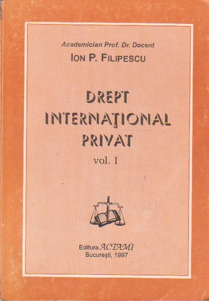 Drept International Privat, Volumul I