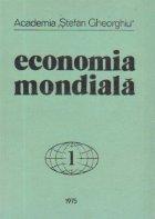 Economia mondiala, 1 (Academia Stefan Gheorghiu)