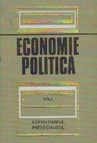 Economie politica, Volumul I - Economia politica a formatiunilor presocialiste