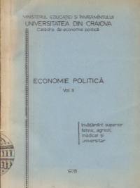 Economie politica, Volumul al II-lea - Invatamint superior tehnic, agricol, medical si universitar