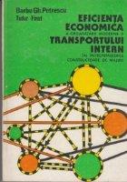 Eficienta economica a organizarii moderne a transportului intern in intreprinderile constructoare de masini