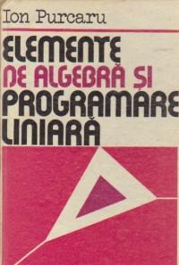 Elemente de algebra si programare liniara