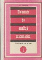 Elemente de analiza matematica - manual pentru anul IV de liceu