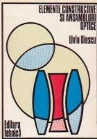Elemente constructive si ansambluri optice