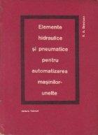 Elemente hidraulice si pneumatice pentru automatizarea masinilor-unelte (Traducere din limba rusa)