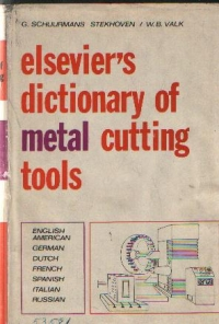 Elsevier's Dictionary of Metal Cutting Tools - In seven languages: English/American-German-Dutch-French-Spanish-Italian-Russian, with definitions in English and 66 illustrations