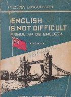 English is not difficult - Manual pentru I-iul an de engleza, Editia a II-a revazuta