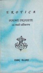 EROTICA Poeme desuete mult albastru