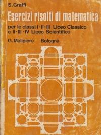Esercizi risolti di matematica per le classi I-II-III Liceo Classico e II-III-IV Liceo Scientifico