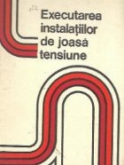 Executarea instalatiilor de joasa tensiune