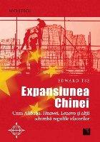 Expansiunea Chinei. Cum Alibaba, Huawei, Lenovo si altii schimba regulile afacerilor